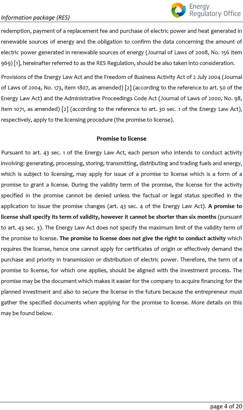 Provisions of the Energy Law Act and the Freedom of Business Activity Act of 2 July 2004 (Journal of Laws of 2004, No. 173, item 1807, as amended) [2] (according to the reference to art.