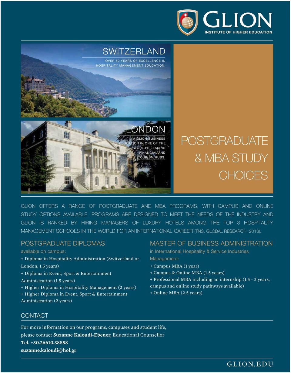 programs are designed to meet the needs of the industry and Glion is ranked by hiring managers of luxury hotels among the top 3 hospitality management schools in the world for an international career