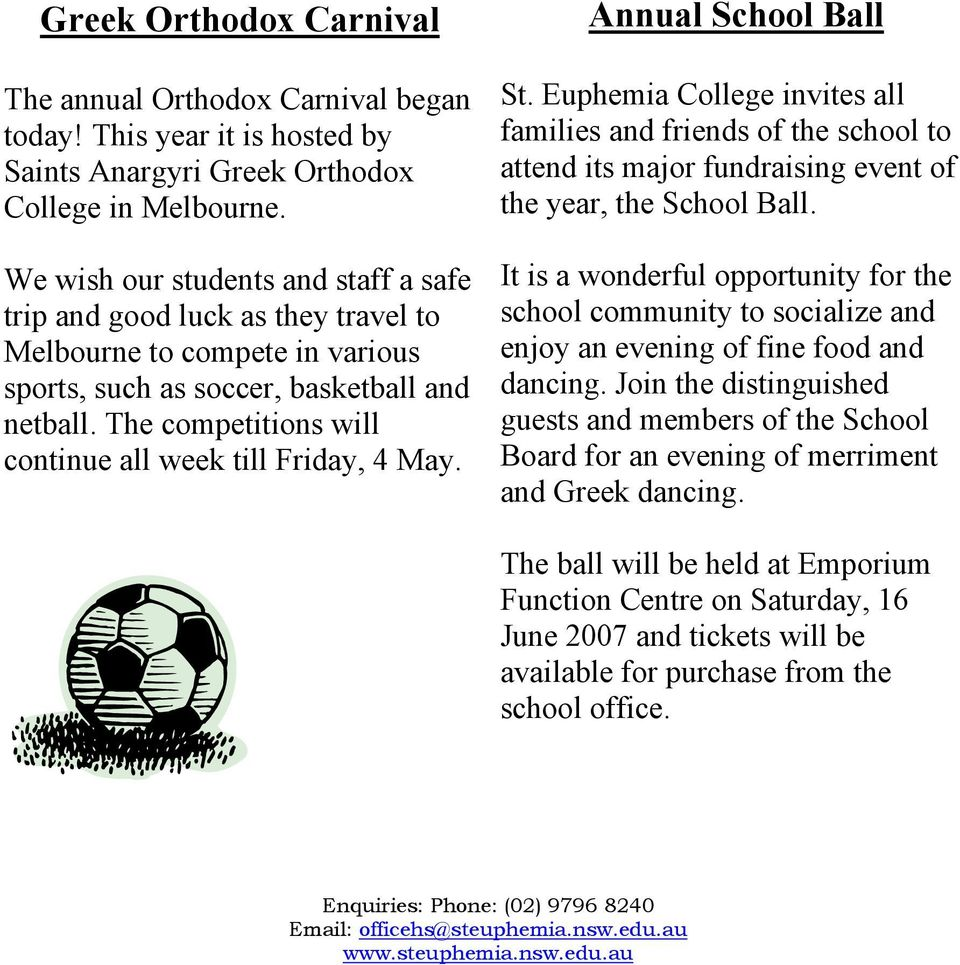 The competitions will continue all week till Friday, 4 May. Annual School Ball St.