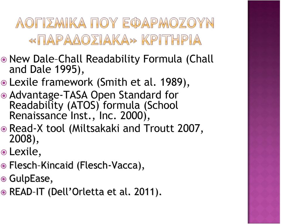 1989), Advantage-TASA Open Standard for Readability (ATOS) formula (School