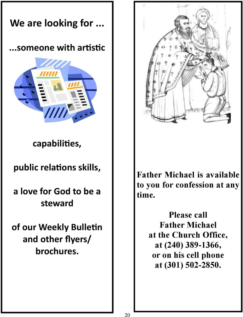 be a steward of our Weekly Bulletin and other flyers/ brochures.