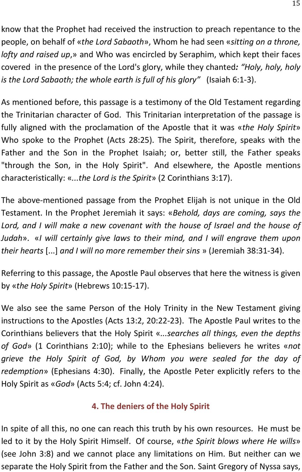 6:1-3). As mentioned before, this passage is a testimony of the Old Testament regarding the Trinitarian character of God.