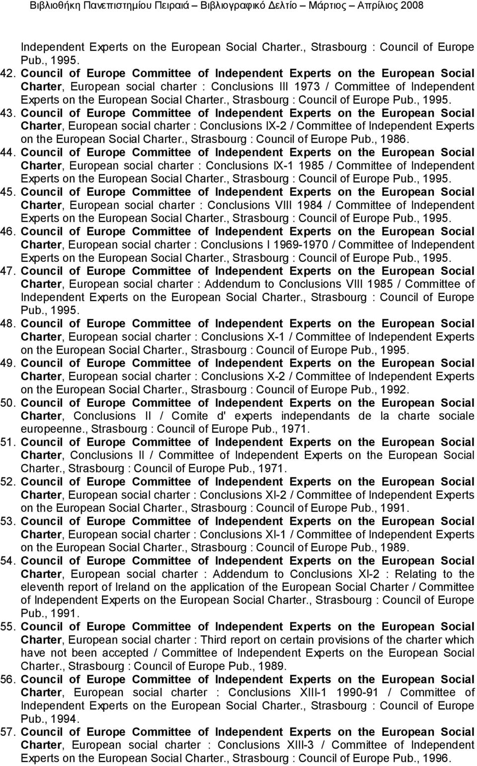 Council of Europe Committee of Independent Experts on the European Social Charter, European social charter : Conclusions IX-2 / Committee of Independent Experts on the European Social Charter.