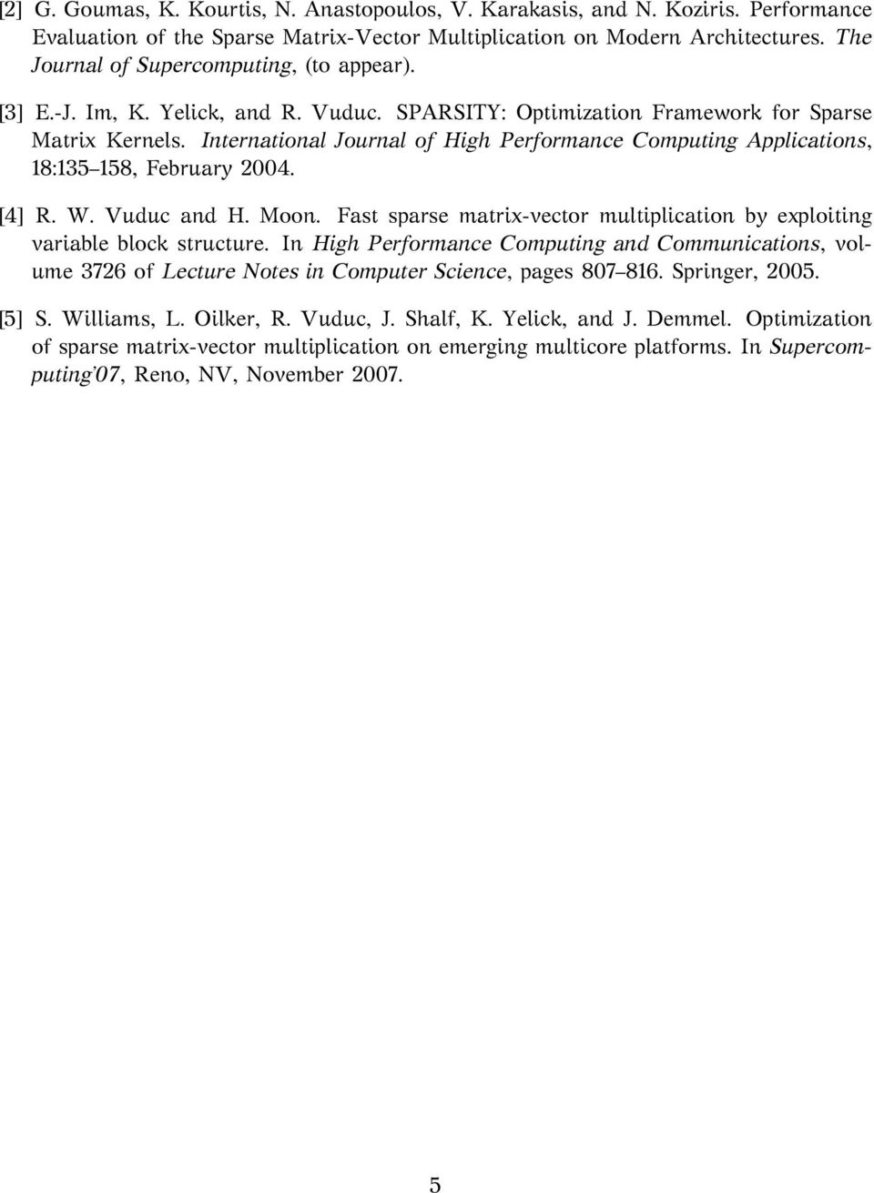 International Journal of High Performance Computing Applications, 18:135 158, February 2004. [4] R. W. Vuduc and H. Moon.