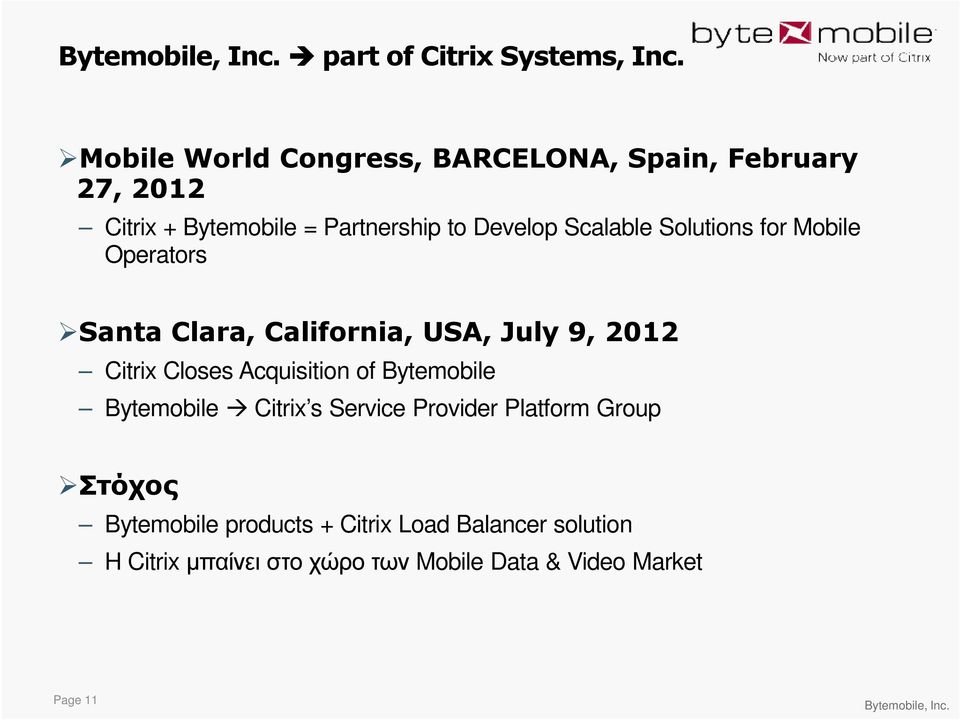 Scalable Solutions for Mobile Operators Santa Clara, California, USA, July 9, 2012 Citrix Closes