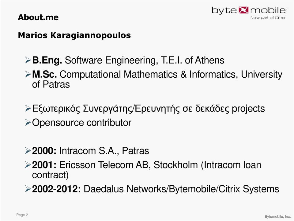 σε δεκάδες projects Opensource contributor 2000: Intracom S.A.