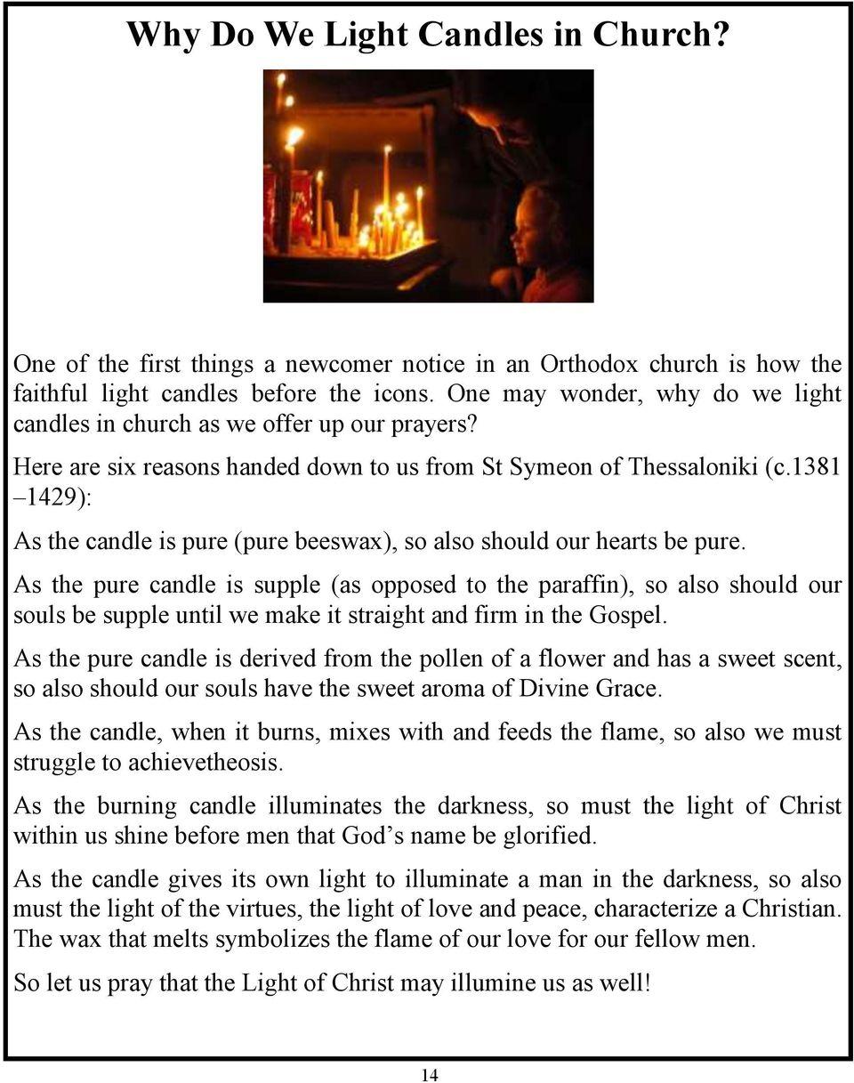 1381 1429): As the candle is pure (pure beeswax), so also should our hearts be pure.
