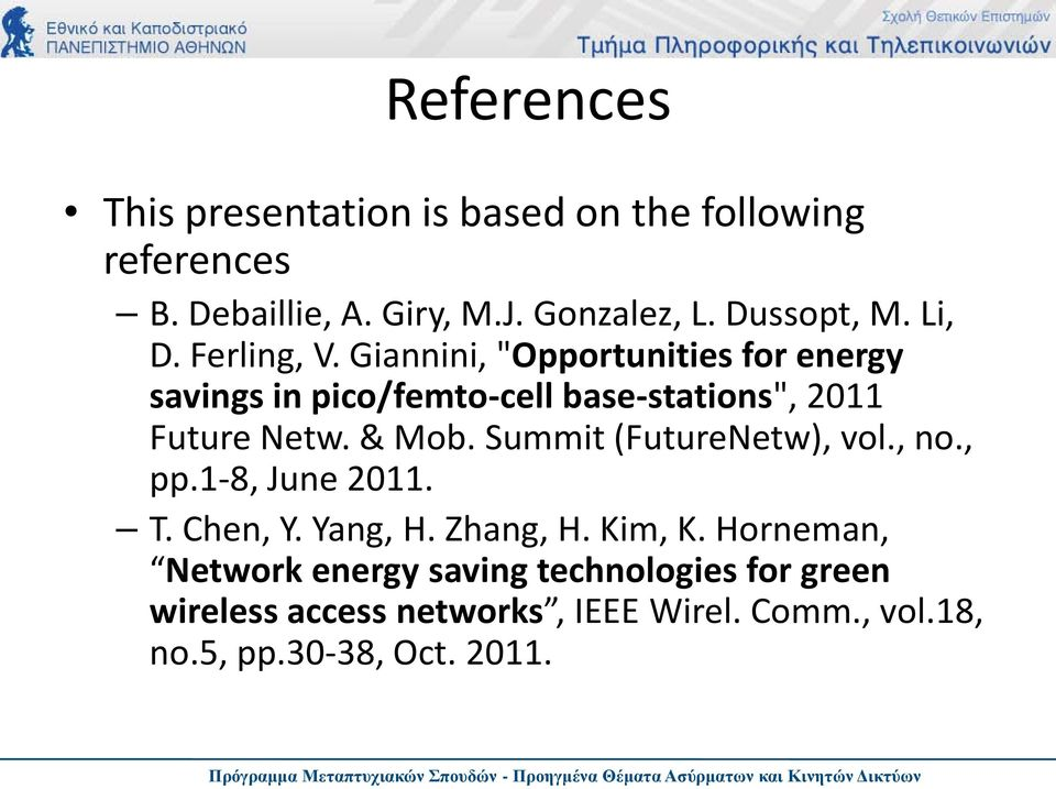 "Giannini, ""Opportunities for energy savings in pico/femto-cell base-stations"", 2011 Future Netw. & Mob."