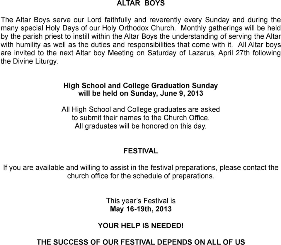 All Altar boys are invited to the next Altar boy Meeting on Saturday of Lazarus, April 27th following the Divine Liturgy.