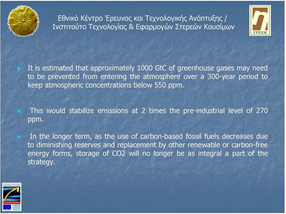 This would stabilize emissions at 2 times the pre-industrial level of 270 ppm.