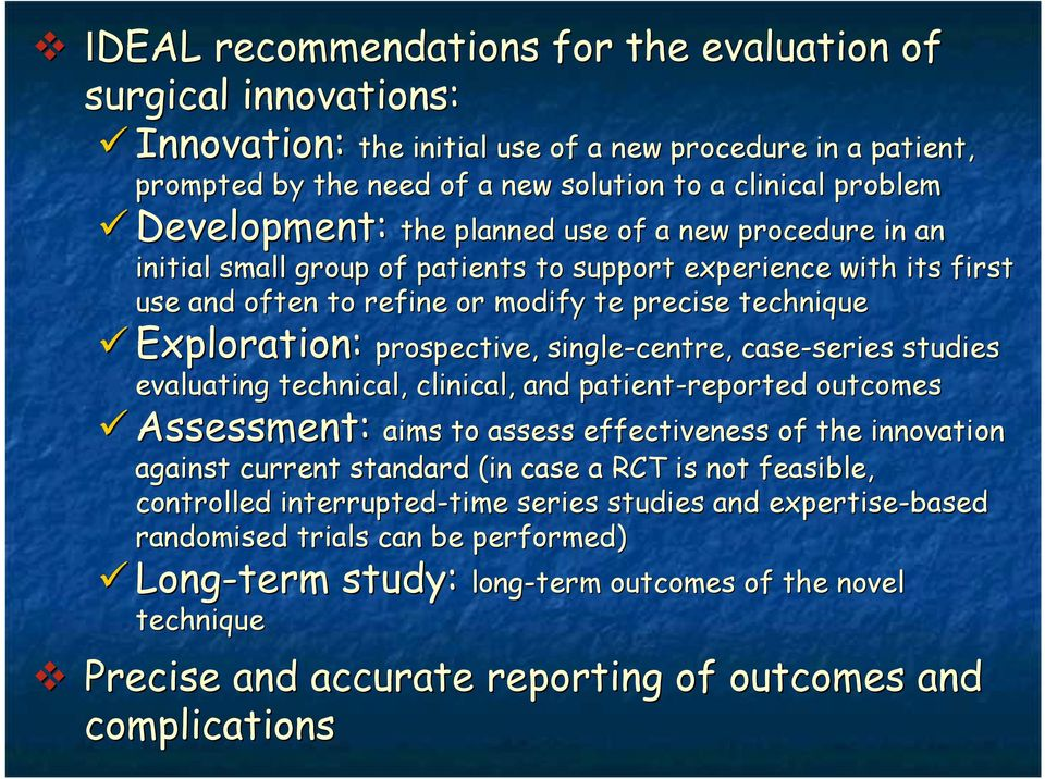 prospective, single-centre, case-series series studies evaluating technical, clinical, and patient-reported outcomes Assessment: aims to assess effectiveness of the innovation against current
