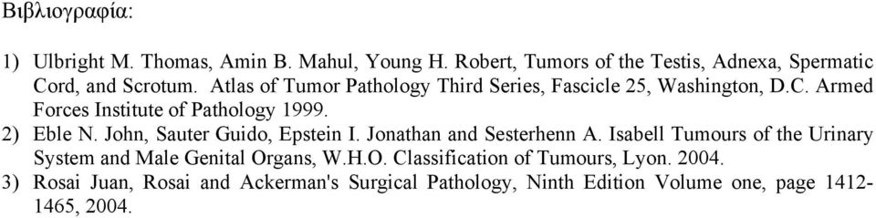 John, Sauter Guido, Epstein I. Jonathan and Sesterhenn A. Isabell Tumours of the Urinary System and Male Genital Or