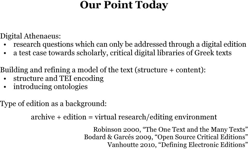 TEI encoding introducing ontologies Type of edition as a background: archive + edition = virtual research/editing environment