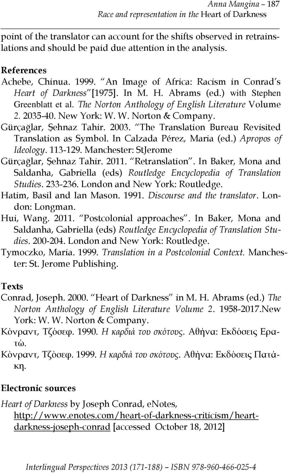 The Norton Anthology of English Literature Volume 2. 2035-40. New York: W. W. Norton & Company. Gürçağlar, Şehnaz Tahir. 2003. The Translation Bureau Revisited Translation as Symbol.