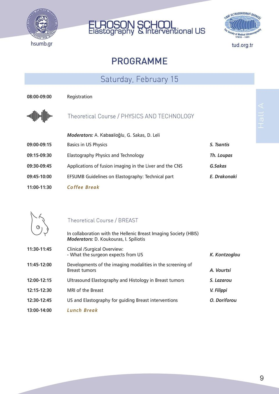 Sakas 09:45-10:00 EFSUMB Guidelines on Elastography: Technical part E.