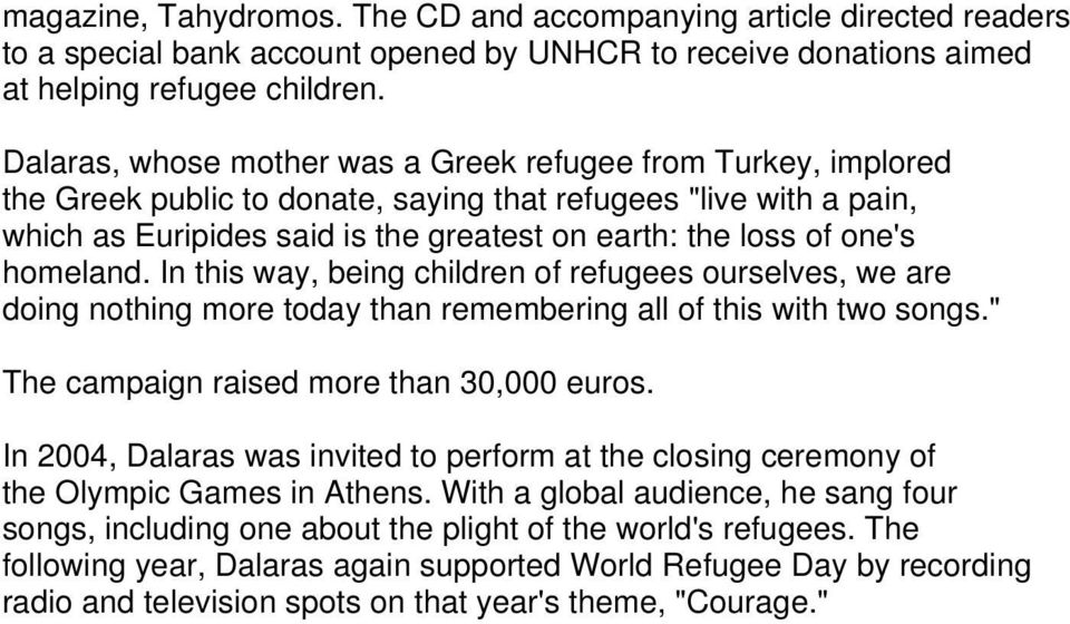 "homeland. In this way, being children of refugees ourselves, we are doing nothing more today than remembering all of this with two songs."" The campaign raised more than 30,000 euros."