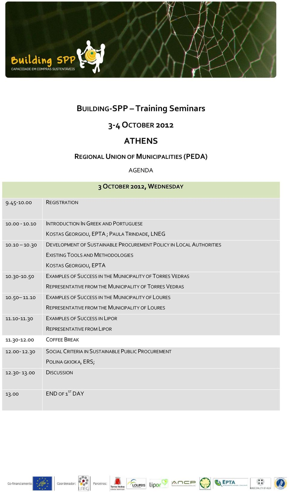 30 DEVELOPMENT OF SUSTAINABLE PROCUREMENT POLICY IN LOCAL AUTHORITIES EXISTING TOOLS AND METHODOLOGIES KOSTAS GEORGIOU, EPTA 10.30-10.