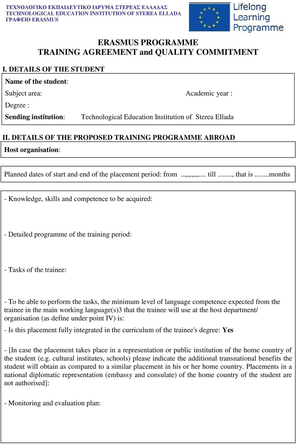 DETAILS OF THE PROPOSED TRAINING PROGRAMME ABROAD Host organisation: Planned dates of start and end of the placement period: from..,,,,,,,,... till..., that is.
