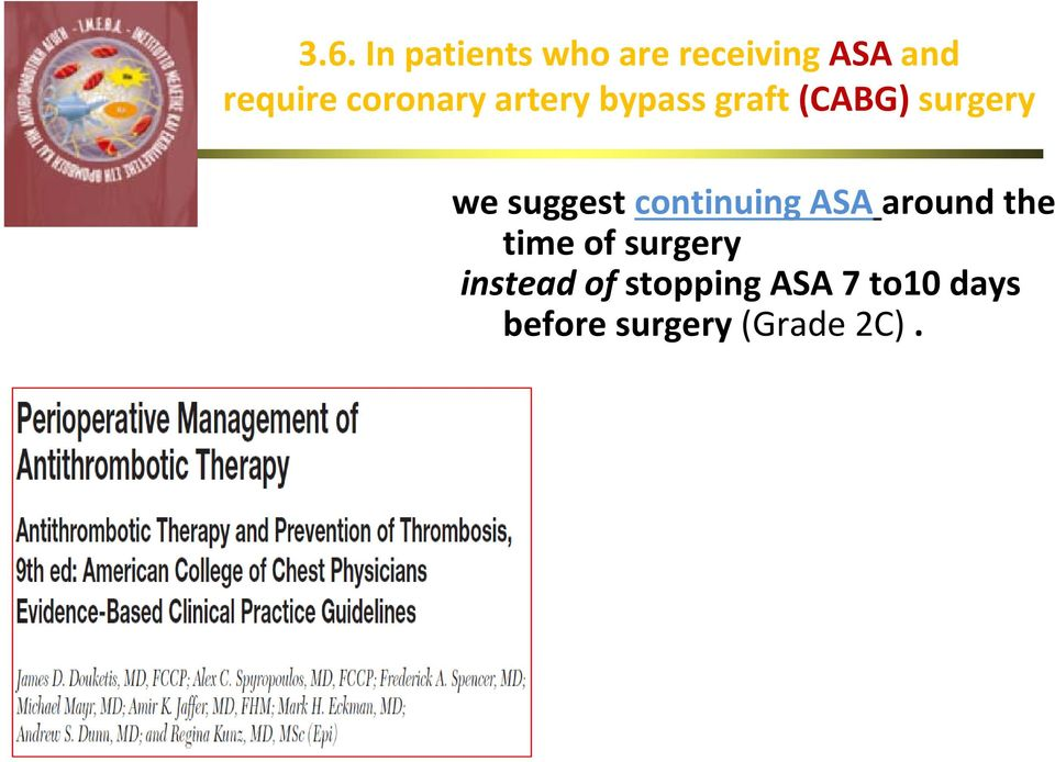 suggest continuing ASA around the time of surgery