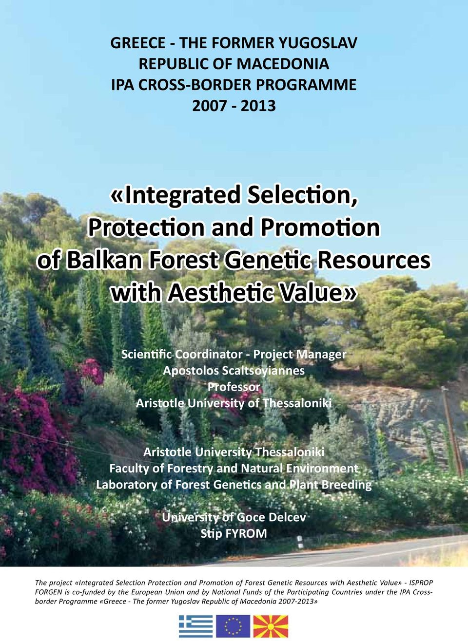 Laboratory of Forest Genetics and Plant Breeding University of Goce Delcev Stip FYROM The project «Integrated Selection Protection and Promotion of Forest Genetic Resources with Aesthetic Value»