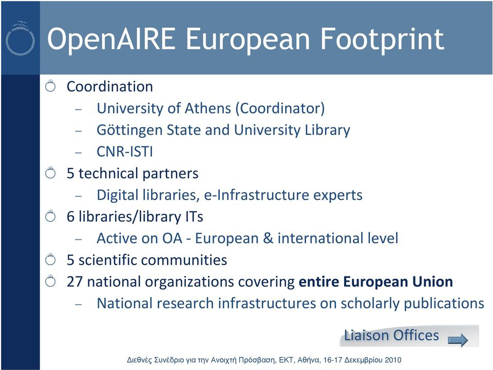 libraries/library ITs Active on OA - European & international level 5 scientific communities 27
