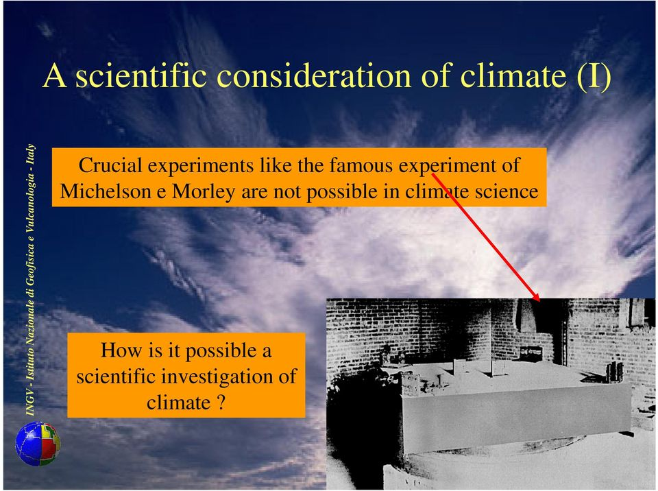 climate science How is it possible a scientific investigation of