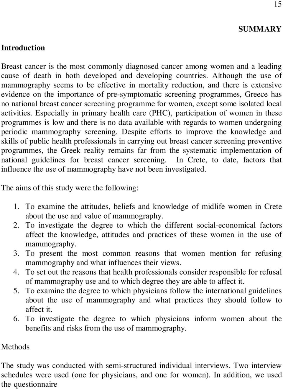 cancer screening programme for women, except some isolated local activities.