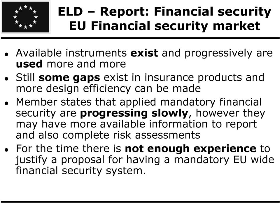financial security are progressing slowly, however they may have more available information to report and also complete risk