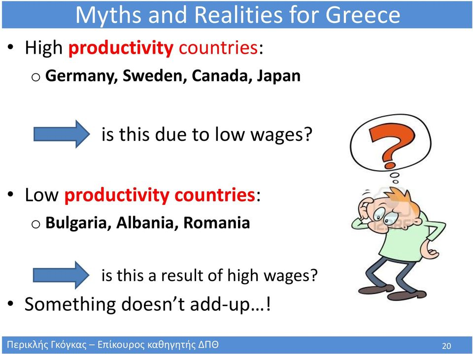 Low productivity countries: o Bulgaria, Albania, Romania is this a