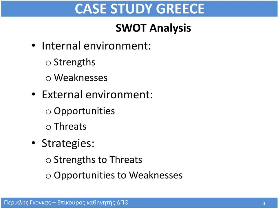 Opportunities o Threats Strategies: o Strengths to Threats