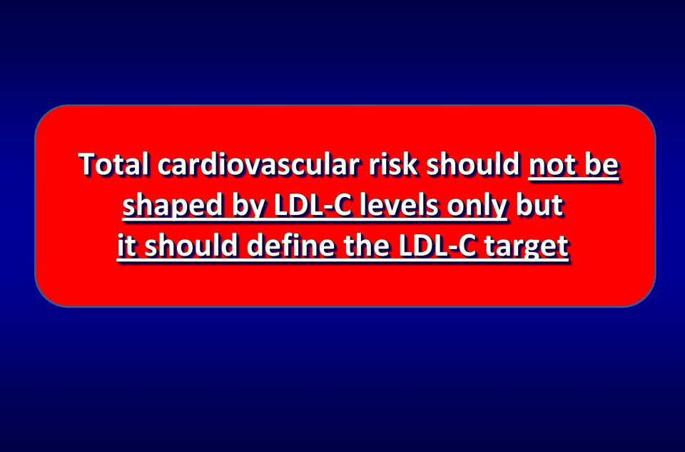 LDL-C levels only but it