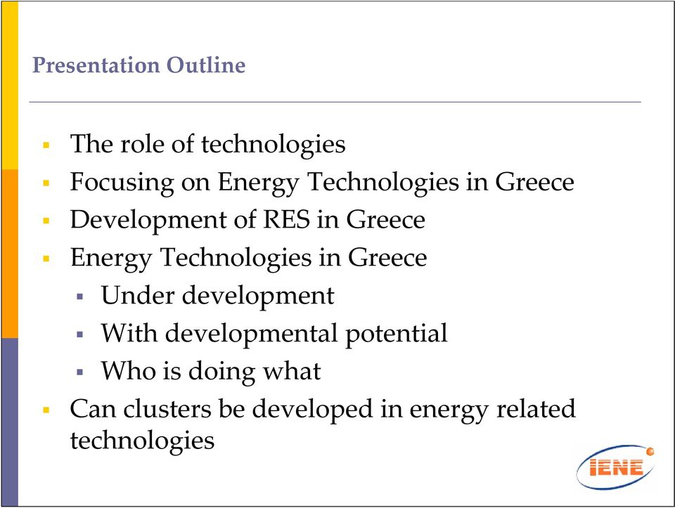 Technologies in Greece Under development With developmental