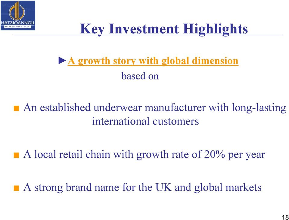 international customers A local retail chain with growth rate of
