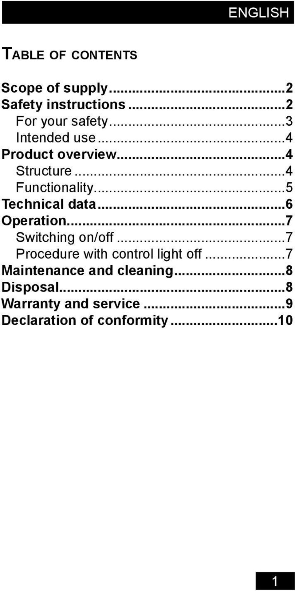 ..6 Operation...7 Switching on/off...7 Procedure with control light off.
