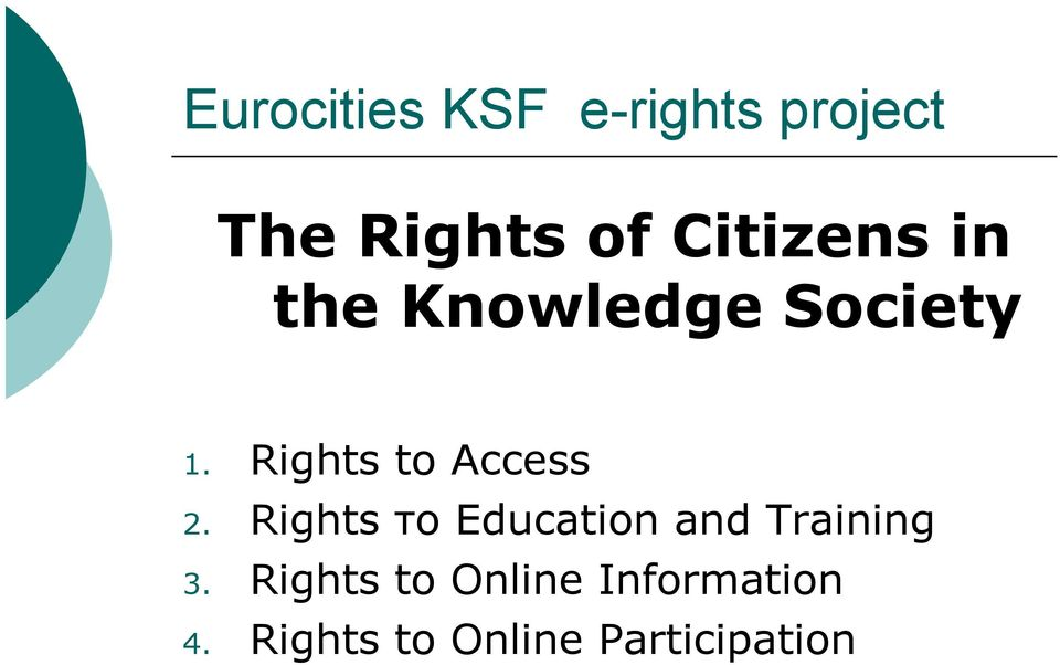 Rights to Access 2.