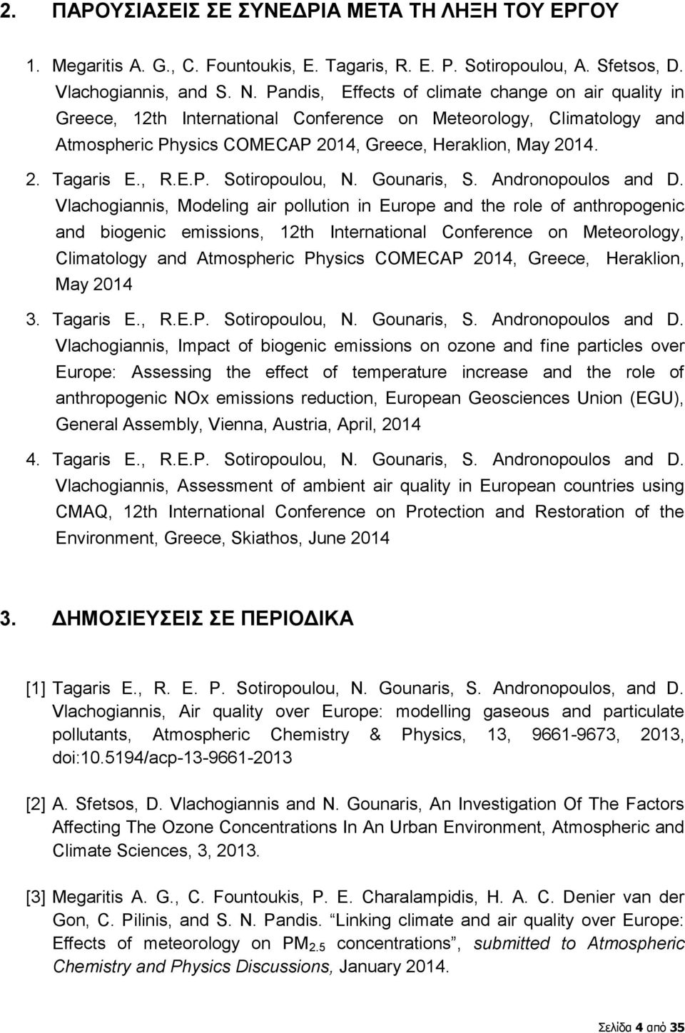 , R.E.P. Sotiropoulou, N. Gounaris, S. Andronopoulos and D.