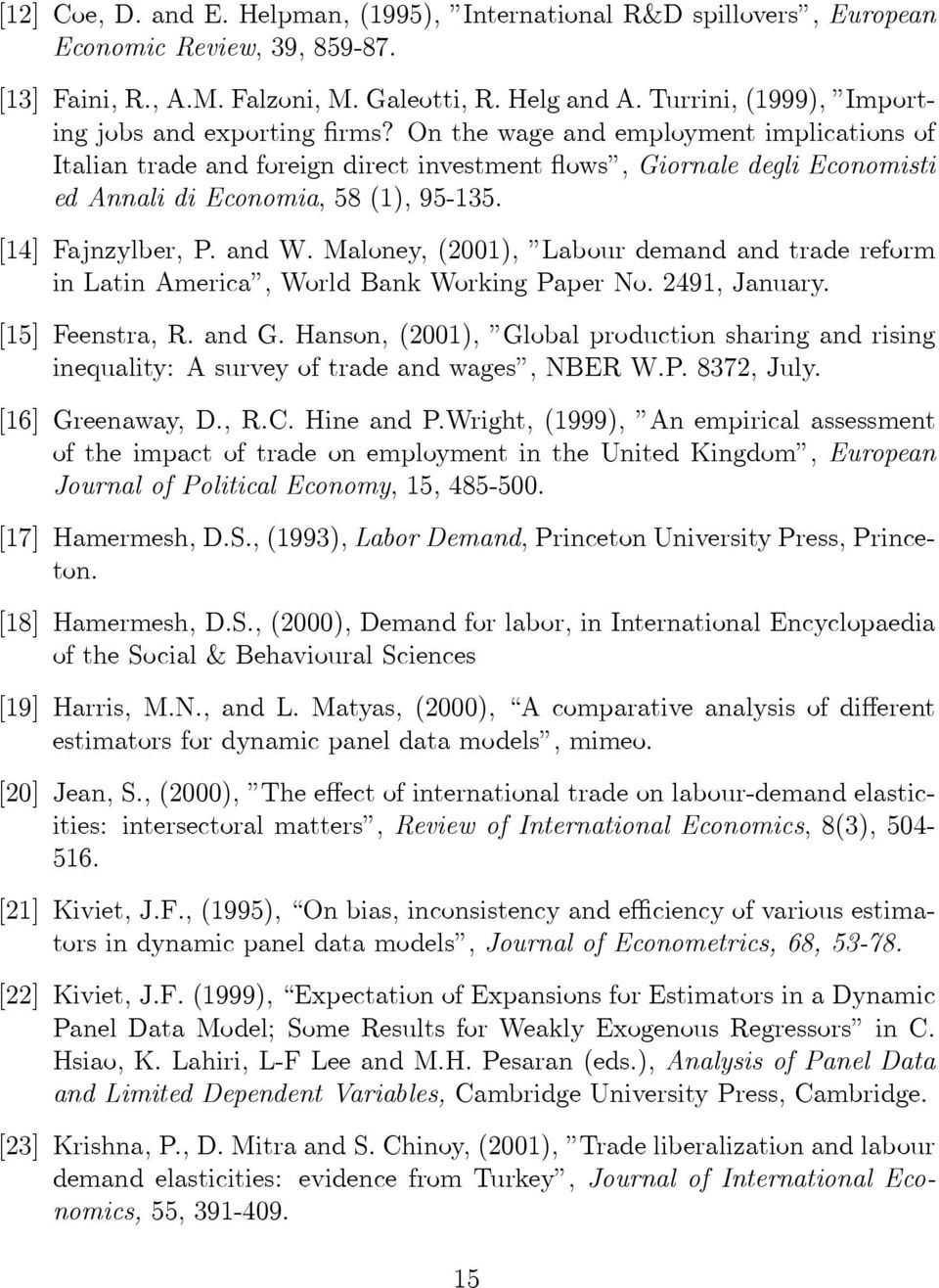 On the wage and employment implications of Italian trade and foreign direct investment flows, Giornale degli Economisti ed Annali di Economia, 58 (1), 95-135. [14] Fajnzylber, P. and W.
