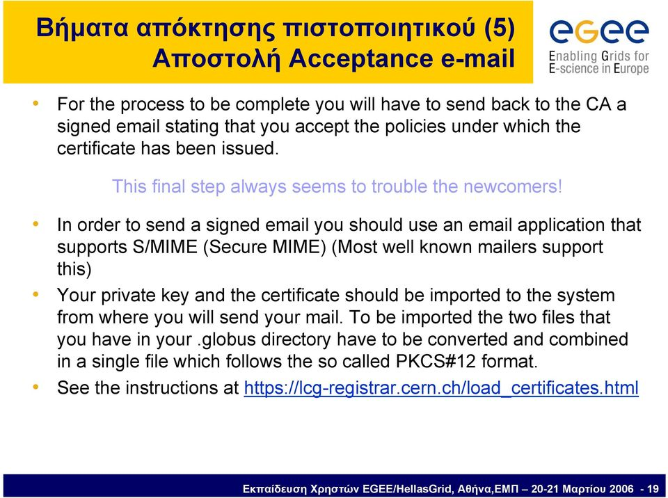 In order to send a signed email you should use an email application that supports S/MIME (Secure MIME) (Most well known mailers support this) Your private key and the certificate should be imported
