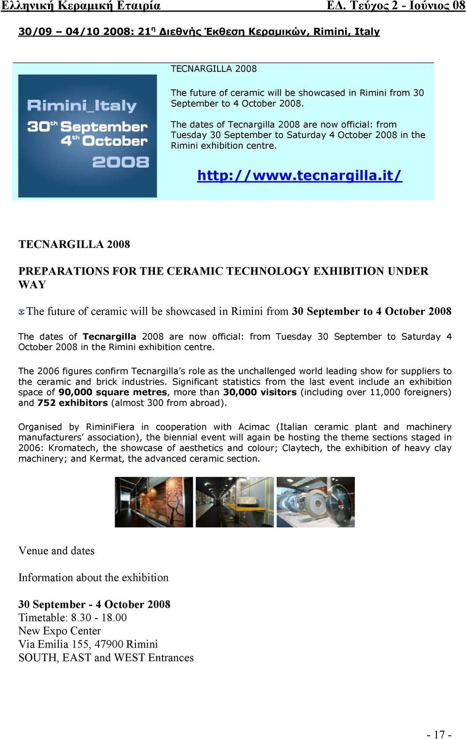it/ TECNARGILLA 2008 PREPARATIONS FOR THE CERAMIC TECHNOLOGY EXHIBITION UNDER WAY The future of ceramic will be showcased in Rimini from 30 September to 4 October 2008 The dates of Tecnargilla 2008