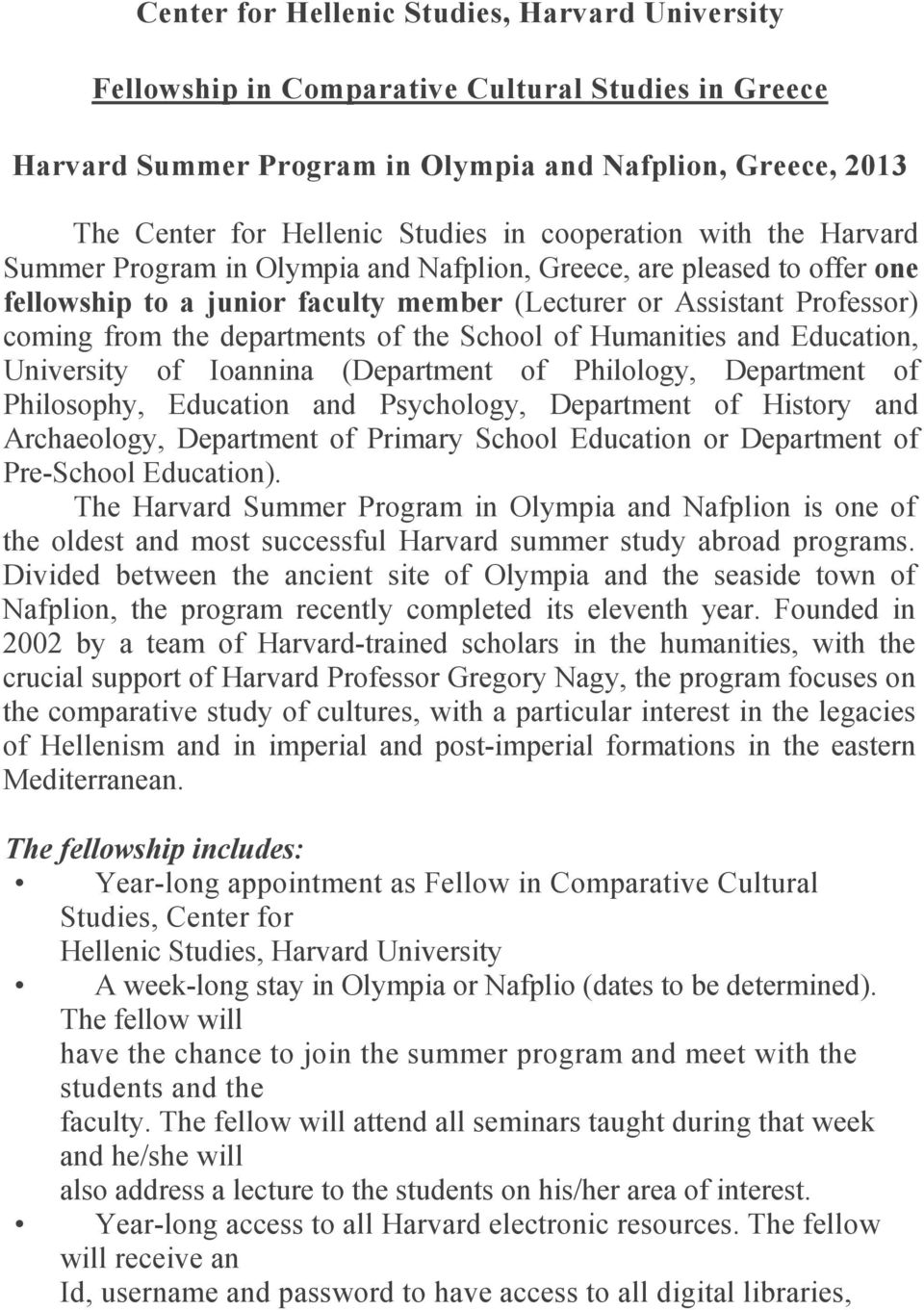 departments of the School of Humanities and Education, University of Ioannina (Department of Philology, Department of Philosophy, Education and Psychology, Department of History and Archaeology,