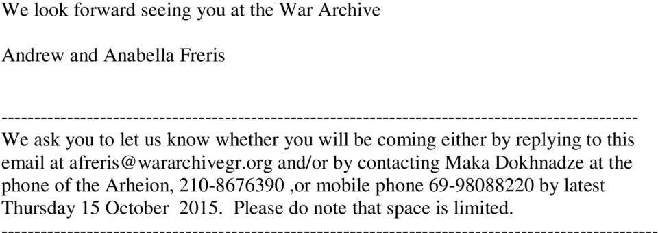 be coming either by replying to this email at afreris@wararchivegr.