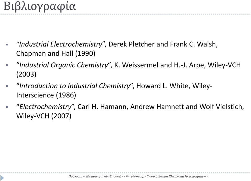 Arpe, Wiley VCH (2003) Introduction to Industrial Chemistry, Howard L.
