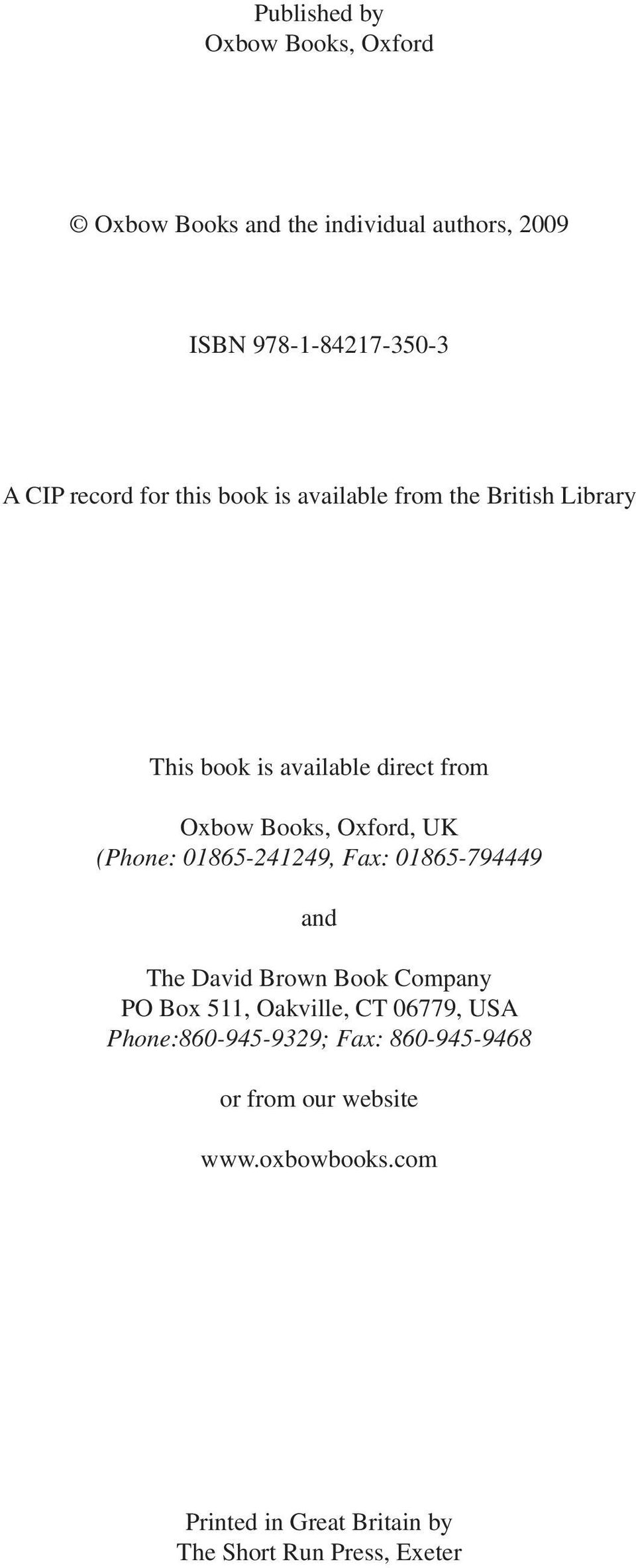 (Phone: 01865-241249, Fax: 01865-794449 and The David Brown Book Company PO Box 511, Oakville, CT 06779, USA