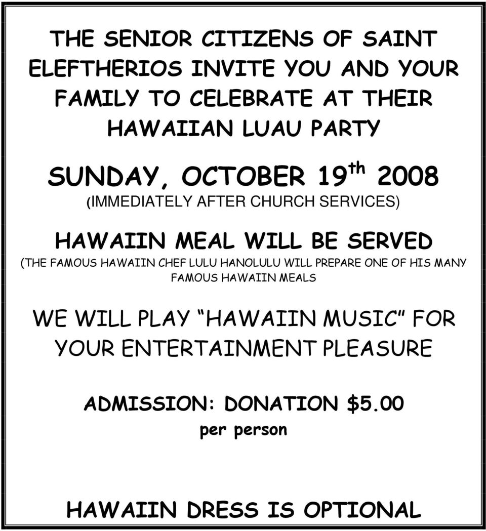 (THE FAMOUS HAWAIIN CHEF LULU HANOLULU WILL PREPARE ONE OF HIS MANY FAMOUS HAWAIIN MEALS WE WILL PLAY