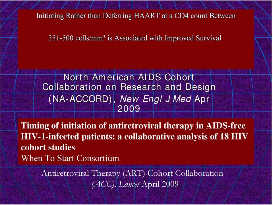 2009 Timing of initiation of antiretroviral therapy in AIDS-free HIV-1-infected patients: a collaborative analysis