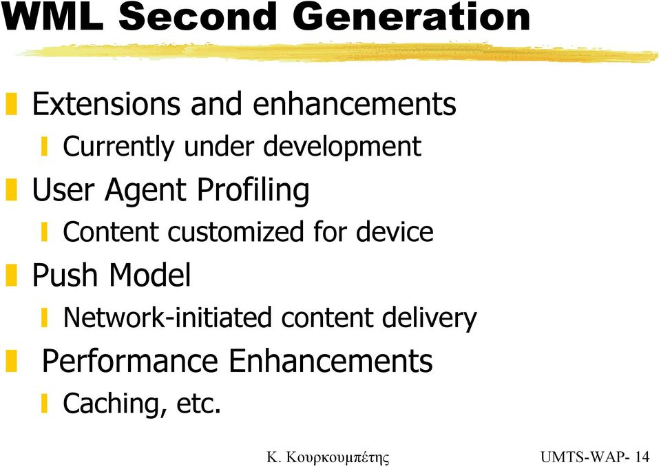 for device Push Model Network-initiated content delivery
