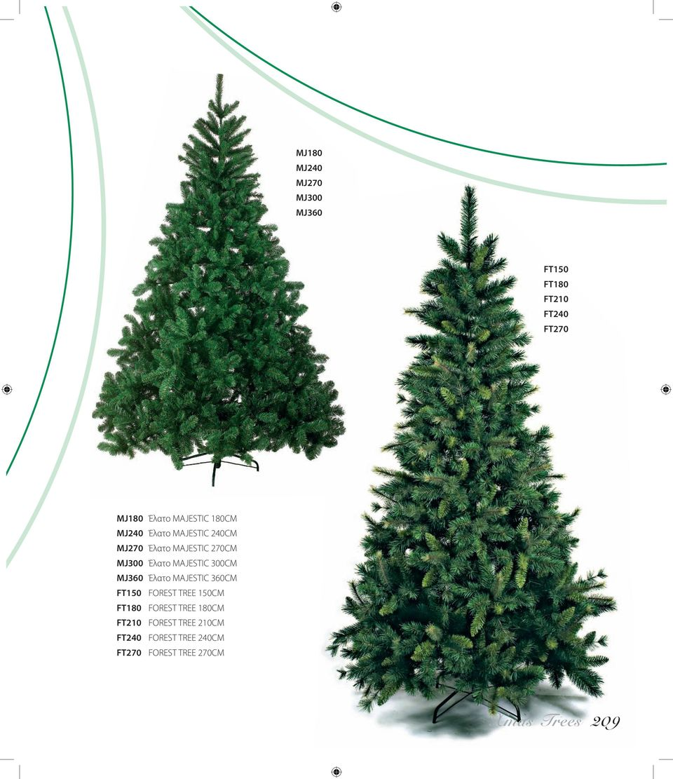 300CM MJ360 Έλατο MAJESTIC 360CM FT150 FOREST TREE 150CM FT180 FOREST TREE 180CM