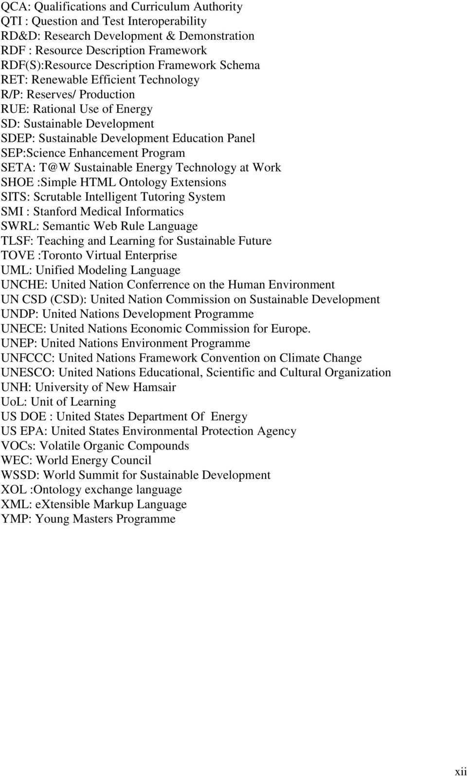 Enhancement Program SETA: T@W Sustainable Energy Technology at Work SHOE :Simple HTML Ontology Extensions SITS: Scrutable Intelligent Tutoring System SMI : Stanford Medical Informatics SWRL: Semantic