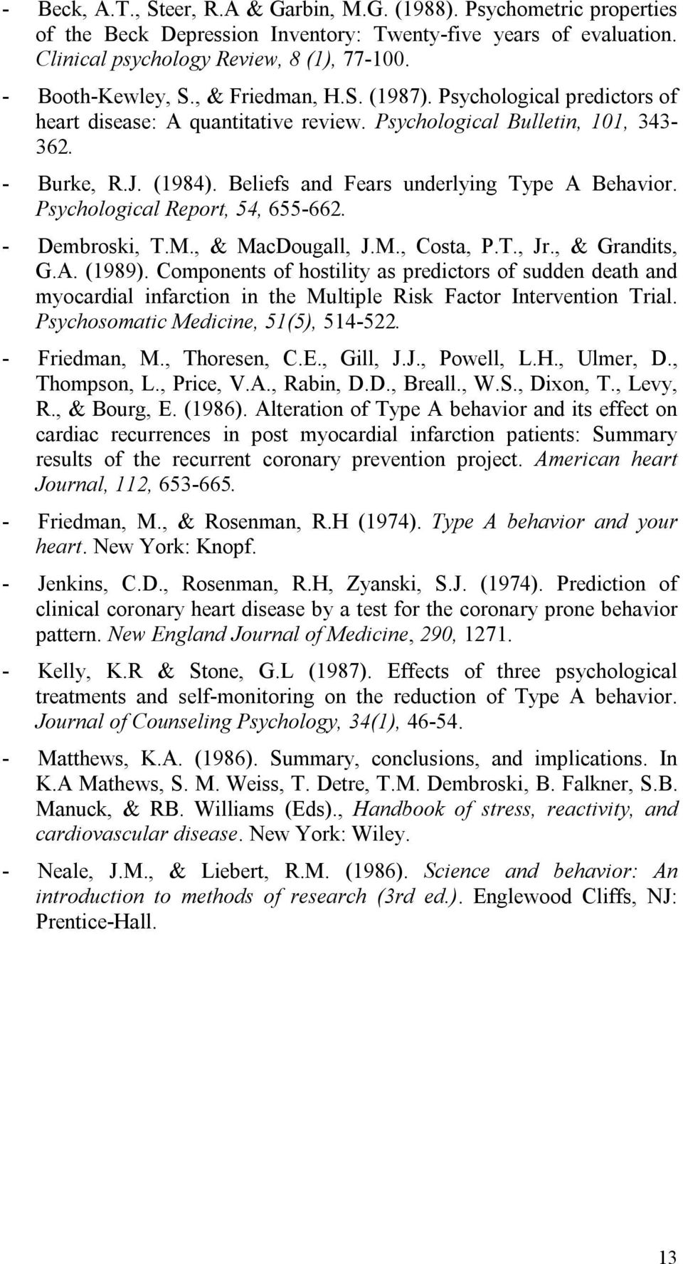 Psychological Report, 54, 655-662. - Dembroski, T.M., & MacDougall, J.M., Costa, P.T., Jr., & Grandits, G.A. (1989).