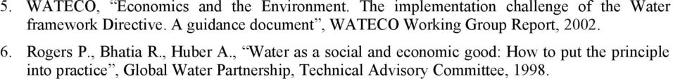 A guidance document, WATECO Working Group Report, 2002. 6. Rogers P., Bhatia R.